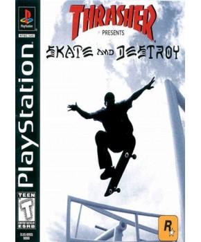 PS1 - Thrasher - Skate & Destroy